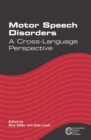 Motor Speech Disorders : A Cross-Language Perspective - eBook