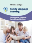 Family Language Learning : Learn Another Language, Raise Bilingual Children - Book