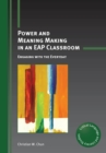 Power and Meaning Making in an EAP Classroom : Engaging with the Everyday - Book