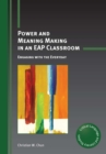 Power and Meaning Making in an EAP Classroom : Engaging with the Everyday - eBook