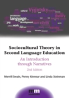 Sociocultural Theory in Second Language Education : An Introduction through Narratives - Book