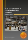Race and Ethnicity in English Language Teaching : Korea in Focus - Book
