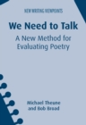 We Need to Talk : A New Method for Evaluating Poetry - Book
