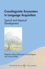 Crosslinguistic Encounters in Language Acquisition : Typical and Atypical Development - eBook