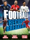 Football Record Breakers : Goal scorers, trophy winners, football legends - Book