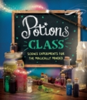 Potions Class : Science experiments for the magically minded - Book