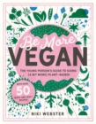 Be More Vegan : The young person's guide to a plant-based lifestyle - Book