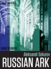 Aleksandr Sokurov : Russian Ark - eBook