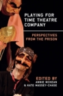 Playing for Time Theatre Company : Perspectives from the Prison - Book