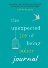 The Unexpected Joy of Being Sober Journal - Book