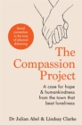 The Compassion Project : A case for hope and humankindness from the town that beat loneliness - Book