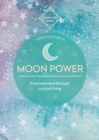 Moon Power : Empowerment through cyclical living - Book