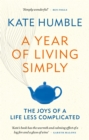 A Year of Living Simply : The joys of a life less complicated - Book