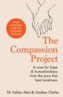 The Compassion Project : A case for hope and humankindness from the town that beat loneliness - eBook