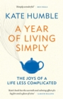 A Year of Living Simply : The joys of a life less complicated - eBook