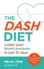 The DASH Diet : Lower your blood pressure in just 21 days - Book