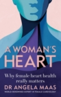 A Woman's Heart : Why female heart health really matters - eBook