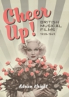 Cheer Up! - British Musical Films, 1929-1945 - Book