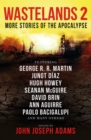 Wastelands 2: More Stories of the Apocalypse - eBook