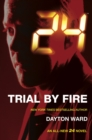 24 : Trial by Fire - Book