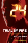 24: Trial by Fire - eBook