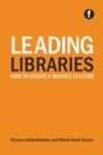 Leading Libraries : How to create a service culture - Book
