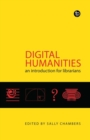 Digital Humanities : An introduction for librarians - Book