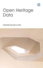 Open Heritage Data : An introduction to research, publishing and programming with open data in the heritage sector - Book