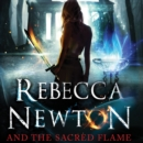 Rebecca Newton and the Sacred Flame - eAudiobook