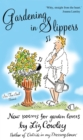 Gardening in Slippers : New Poems for Garden Lovers - eBook