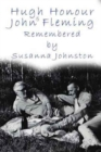 John Fleming and Hugh Honour : Remembered by Susanna Johnston - Book