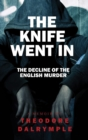 The Knife Went in : Real Life Murderers and Our Culture - Book