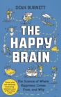 The Happy Brain : The Science of Where Happiness Comes From, and Why - Book