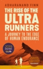 The Rise of the Ultra Runners : A Journey to the Edge of Human Endurance - Book