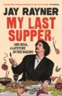 My Last Supper : One Meal, a Lifetime in the Making - Book