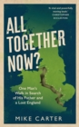All Together Now? : One Man's Walk in Search of His Father and a Lost England - Book