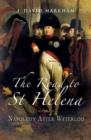 The Road to St Helena : Napoleon After Waterloo - eBook
