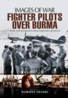 RAF Fighter Pilots Over Burma - Book