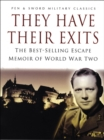 They Have Their Exits : The Best Selling Escape Memoir of World War Two - eBook