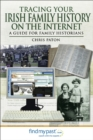 Tracing Your Irish Family History on the Internet : A Guide for Family Historians - eBook