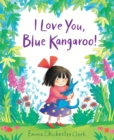 I Love You, Blue Kangaroo! - Book