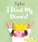 I Want My Dinner! - Book