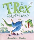 The T-Rex Who Lost His Specs! - Book