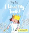I Want My Tooth! (Little Princess) - Book