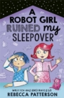 A Robot Girl Ruined My Sleepover - Book