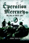 Operation Mercury : The Fall of Crete, 1941 - eBook