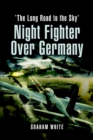 Night Fighter Over Germany : 'The Long Road to the Sky' - eBook