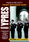 Major and Mrs Holts Pocket Battlefield Guide to Ypres and Passchendaele : 1st Ypres; 2nd Ypres (Gas Attack); 3rd Ypres (Passchendaele); 4th Ypres (The Lys) - eBook