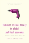 Feminist Critical Theory in Global Political Economy - Book