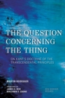The Question Concerning the Thing : On Kant's Doctrine of the Transcendental Principles - Book